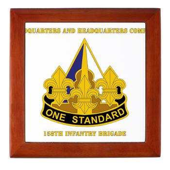 HHC158IB - M01 - 03 - HHC - 158th Infantry Brigade with Text - Keepsake Box