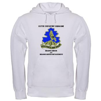 HQHHD157IB - A01 - 03 - HQ and HHD - 157th Infantry Brigade with Text Hooded Sweatshirt