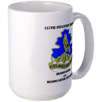 HQHHD157IB - M01 - 03 - HQ and HHD - 157th Infantry Brigade with Text Large Mug