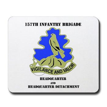 HQHHD157IB - M01 - 03 - HQ and HHD - 157th Infantry Brigade with Text Mousepad