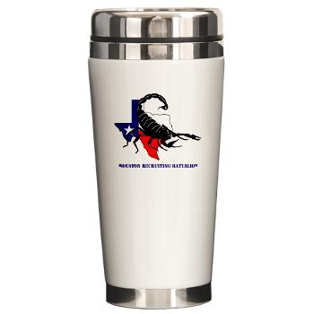 HRB - M01 - 04 - DUI - Houston Recruiting Battalion with Text - Ceramic Travel Mug