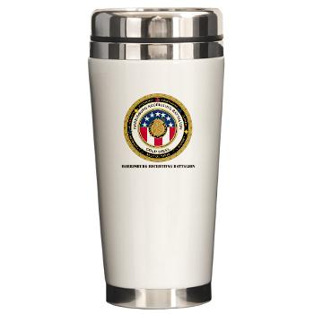 HRB - M01 - 03 - DUI - Harrisburg Recruiting Battalion with Text - Ceramic Travel Mug