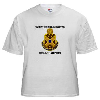 HWOCC - A01 - 04 - DUI - Warrant Officer Career Center - Headquarters with Text - White t-Shirt