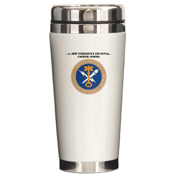 INSCOM - M01 - 03 - SSI - U.S. Army Intelligence and Security Command (INSCOM) with Text - Ceramic Travel Mug