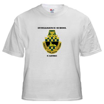 ISC - A01 - 04 - DUI - Intelligence School Cadre with Text - White T-Shirt