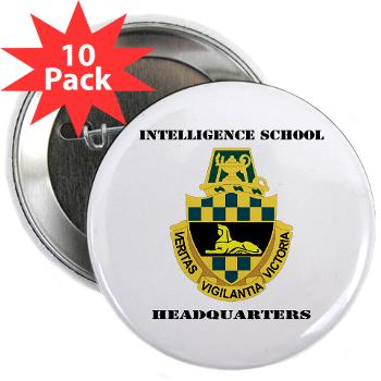 "ISH - M01 - 01 - DUI - Intelligence School Headquarters with Text - 2.25"" Button (10 pack)"