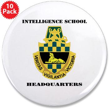 "ISH - M01 - 01 - DUI - Intelligence School Headquarters with Text - 3.5"" Button (10 pack)"