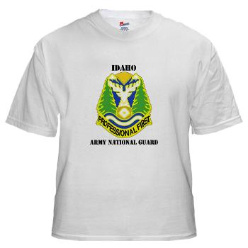 dahoARNG - A01 - 04 - DUI - Idaho Army National Guard with text - White T-Shirt