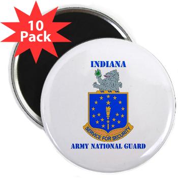 "IndianaARNG - M01 - 01 - DUI - Indiana Army National Guard with text - 2.25"" Magnet (10 pack)"