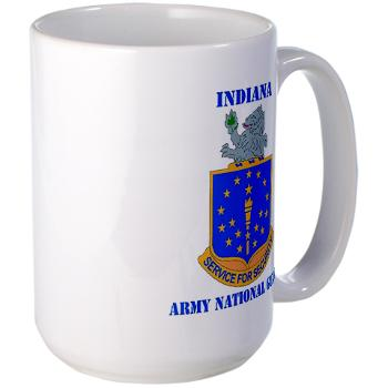 IndianaARNG - M01 - 03 - DUI - Indiana Army National Guard with text - Large Mug