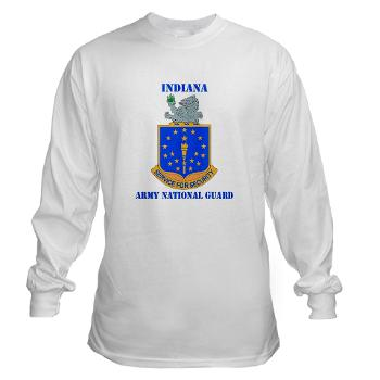 IndianaARNG - A01 - 03 - DUI - Indiana Army National Guard with text - Long Sleeve T-Shirt