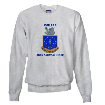 IndianaARNG - A01 - 03 - DUI - Indiana Army National Guard with text - Sweatshirt