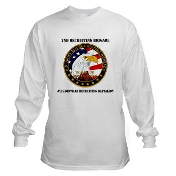 JRB - A01 - 03 - DUI - Jacksonville Recruiting Battalion with Text - Long Sleeve T-Shirt