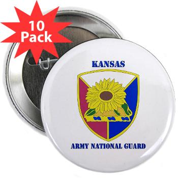 "KSARNG - M01 - 01 - DUI - Kansas Army National Guard with Text - 2.25"" Button (10 pack)"