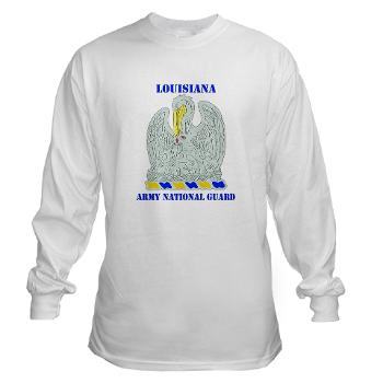 LAARNG - A01 - 03 - DUI - Lousiana Army National Guard with Text - Long Sleeve T-Shirt