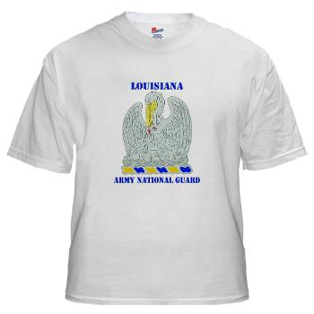 LAARNG - A01 - 04 - DUI - Lousiana Army National Guard with Text - White T-Shirt