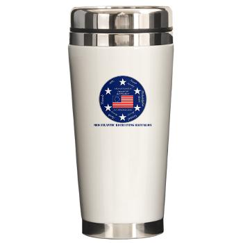 MARB - M01 - 03 - DUI - Mid-Atlantic Recruiting Battalion with Text Ceramic Travel Mug