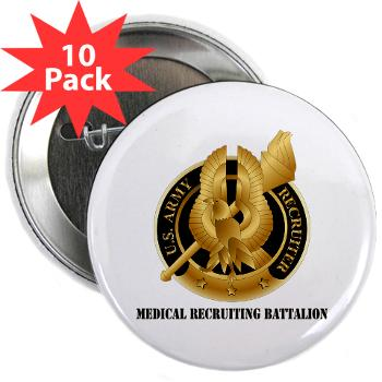 "MEDRB - M01 - 01 - DUI - Medical Recruiting Battalion with Text - 2.25"" Button (10 pack)"