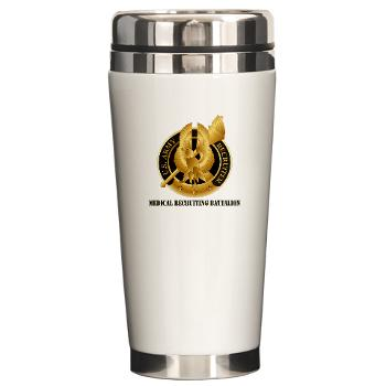 MEDRB - M01 - 03 - DUI - Medical Recruiting Battalion with Text - Ceramic Travel Mug