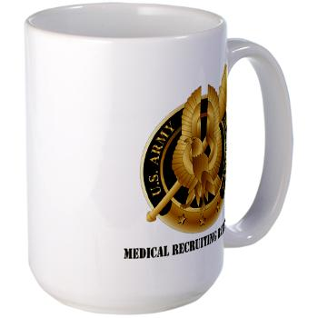 MEDRB - M01 - 03 - DUI - Medical Recruiting Battalion with Text - Large Mug