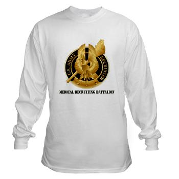 MEDRB - A01 - 03 - DUI - Medical Recruiting Battalion with Text - Long Sleeve T-Shirt
