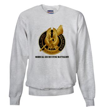 MEDRB - A01 - 03 - DUI - Medical Recruiting Battalion with Text - Sweatshirt