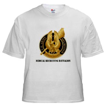 MEDRB - A01 - 04 - DUI - Medical Recruiting Battalion with Text - White t-Shirt