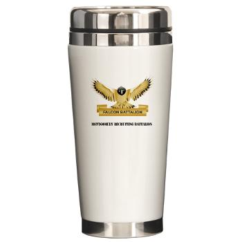 MGRB - M01 - 03 - DUI - Montgomery Recruiting Battalion with Text - Ceramic Travel Mug