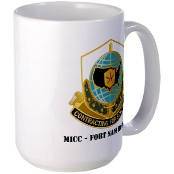 MICCFSH - M01 - 03 - MICC - FORT SAM HOUSTON with Text Large Mug