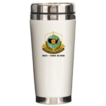 MICCFE - M01 - 03 - MICC - FORT EUSTIS with Text - Ceramic Travel Mug