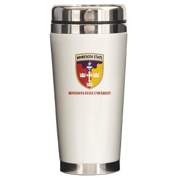 MSU - M01 - 03 - SSI - ROTC - Minnesota State University with Text - Ceramic Travel Mug