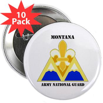 "MTARNG - M01 - 01 - DUI - Montana Army National Guard with Text - 2.25"" Button (10 pack)"