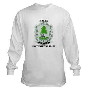 MaineARNG - A01 - 03 - DUI - Maine Army National Guard with Text - Long Sleeve T-Shirt