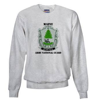 MaineARNG - A01 - 03 - DUI - Maine Army National Guard with Text - Sweatshirt