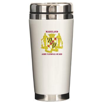 MarylandARNG - M01 - 03 - DUI - Maryland Army National Guard with Text - Ceramic Travel Mug