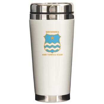 MinnesotaARNG - M01 - 03 - DUI - Minnesota Army National Guard with Text Ceramic Travel Mug