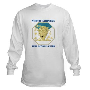 NCARNG - A01 - 03 - DUI - North Carolina Army National Guard with text - Long Sleeve T-Shirt