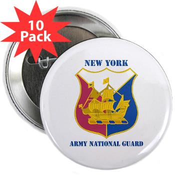 "NYARNG - M01 - 01 - DUI - New York Army National Guard With Text - 2.25"" Button (10 pack)"