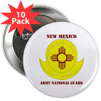 "NewMexicoARNG - M01 - 01 - DUI - New Mexico Army National Guard with text 2.25"" Button (10 pack)"