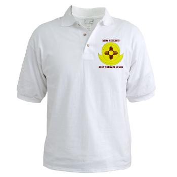 NewMexicoARNG - A01 - 04 - DUI - New Mexico Army National Guard with text Golf Shirt