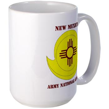 NewMexicoARNG - M01 - 03 - DUI - New Mexico Army National Guard with text Large Mug