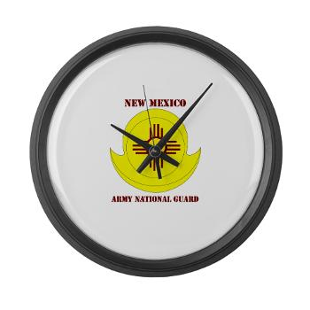 NewMexicoARNG - M01 - 03 - DUI - New Mexico Army National Guard with text Large Wall Clock