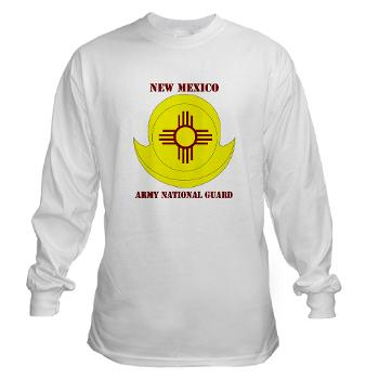 NewMexicoARNG - A01 - 03 - DUI - New Mexico Army National Guard with text Long Sleeve T-Shirt