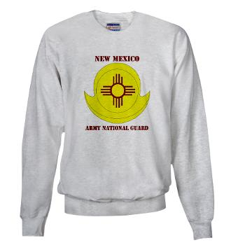 NewMexicoARNG - A01 - 03 - DUI - New Mexico Army National Guard with text Sweatshirt