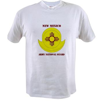NewMexicoARNG - A01 - 04 - DUI - New Mexico Army National Guard with text Value T-Shirt