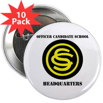 "OCSH - M01 - 01 - DUI - Officer Candidate School - Headquarters with Text 2.25"" Button (10 pack)"