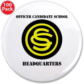 "OCSH - M01 - 01 - DUI - Officer Candidate School - Headquarters with Text 3.5"" Button (100 pack)"