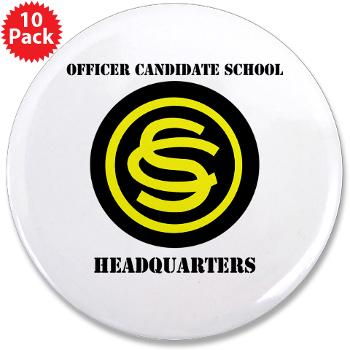 "OCSH - M01 - 01 - DUI - Officer Candidate School - Headquarters with Text 3.5"" Button (10 pack)"
