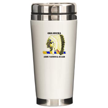 OKLAHOMAARNG - M01 - 03 - DUI - Oklahoma Army National Guard with text - Ceramic Travel Mug