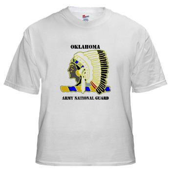 OKLAHOMAARNG - A01 - 04 - DUI - Oklahoma Army National Guard with text - White t-Shirt